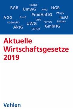 Aktuelle Wirtschaftsgesetze 2019 (eBook, ePUB)