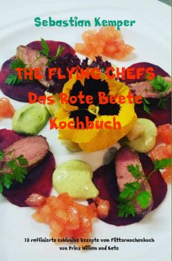 THE FLYING CHEFS Das Rote Beete Kochbuch (eBook, ePUB) - Kemper, Sebastian