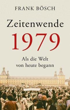 Zeitenwende 1979 (eBook, ePUB) - Bösch, Frank