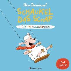 Schaukel das Schaf - Ein Mitmachbuch. Für Kinder von 2 bis 4 Jahren (eBook, ePUB) - Sternbaum, Nico