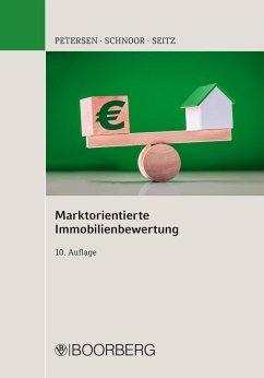 Marktorientierte Immobilienbewertung (eBook, PDF) - Petersen, Hauke; Schnoor, Jürgen; Seitz, Wolfgang