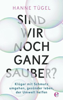 Sind wir noch ganz sauber? (eBook, ePUB) - Tügel, Hanne