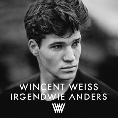 Irgendwie Anders - Weiss,Wincent