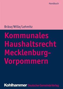 Kommunales Haushaltsrecht Mecklenburg-Vorpommern (eBook, PDF) - Wille, Dietger; Lehmitz, Christoph