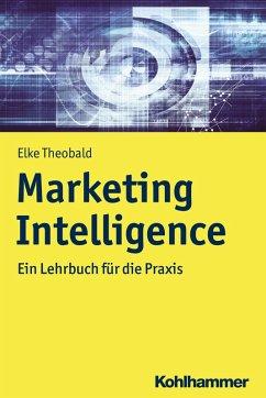 Marketing Intelligence (eBook, ePUB) - Theobald, Elke