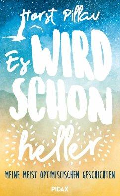 Es wird schon heller! (eBook, ePUB) - Pillau, Horst