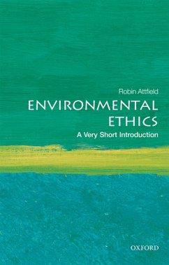 Environmental Ethics: A Very Short Introduction (eBook, PDF) - Attfield, Robin