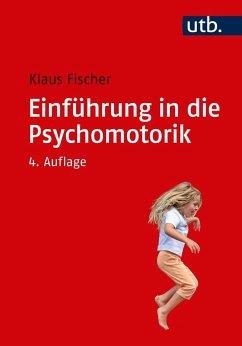 Einführung in die Psychomotorik - Fischer, Klaus