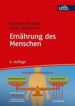 Ernährung des Menschen - Elmadfa, Ibrahim; Leitzmann, Claus