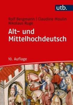 Alt- und Mittelhochdeutsch - Bergmann, Rolf; Moulin, Claudine; Ruge, Nikolaus