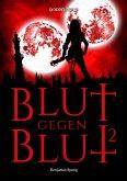 Blut gegen Blut 2 (eBook, ePUB)