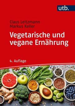 Vegetarische und vegane Ernährung - Leitzmann, Claus; Keller, Markus