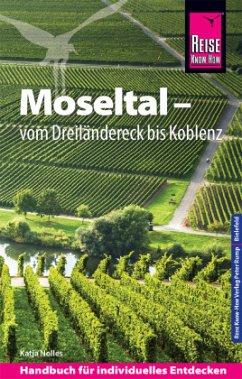 Reise Know-How Reiseführer Moseltal - vom Dreiländereck bis Koblenz - Nolles, Katja