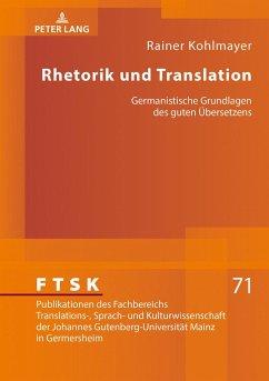 Rhetorik und Translation - Kohlmayer, Rainer