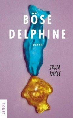 Böse Delphine - Kohli, Julia