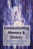 Communicating Memory & History