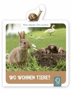 Mein kleines Tier-Lexikon - Wo wohnen Tiere? - Mein kleines Tier-Lexikon - Wo wohnen Tiere?