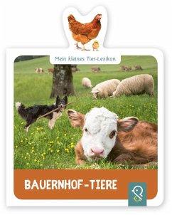 Mein kleines Tier-Lexikon - Bauernhof-Tiere - Mein kleines Tier-Lexikon - Bauernhof-Tiere