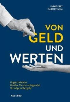 Von Geld und Werten - Frey, Jorge; Stamm, Eugen