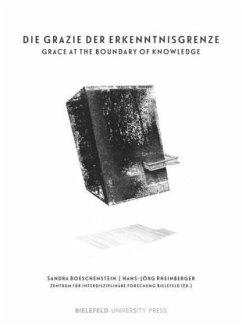 Die Grazie der Erkenntnisgrenze / The Grace at the Boundary of Knowledge