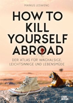 How to Kill Yourself Abroad - Lesweng, Markus