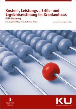 Kosten-, Leistungs-, Erlös- und Ergebnisrechnung im Krankenhaus - Zapp, Winfried; Wittland, Michael