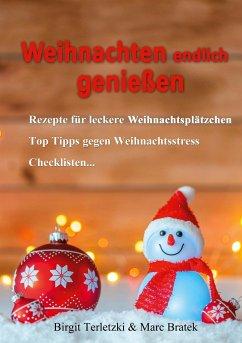 Weihnachten endlich genießen - Terletzki, Birgit; Bratek, Marc