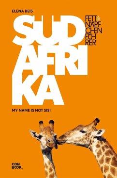 Fettnäpfchenführer Südafrika - Beis, Elena