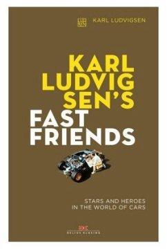 Karl Ludvigsen's Fast Friends - Ludvigsen, Karl E.