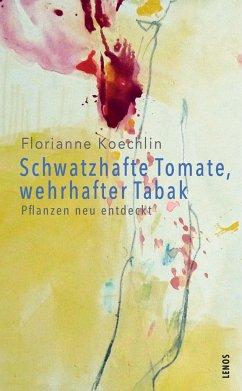 Schwatzhafte Tomate, wehrhafter Tabak - Koechlin, Florianne