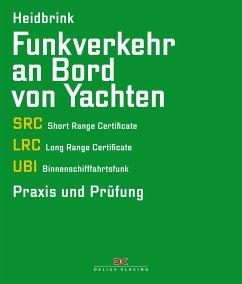 Funkverkehr an Bord von Yachten - Heidbrink, Gerd