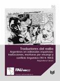 Traductores del exilio - Argentinos en editoriales españolas : traducciones, escrituras por encargo y conflicto lingüístico (1974-1983)