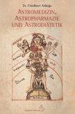 Astromedizin, Astropharmazie und Astrodiätetik
