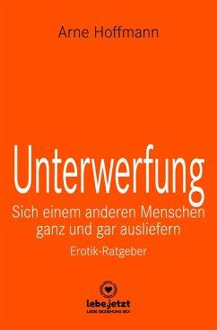 Unterwerfung   Erotischer Ratgeber (eBook, PDF) - Hoffmann, Arne