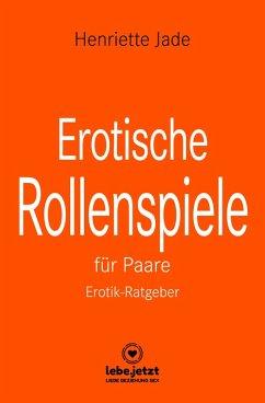 Erotische Rollenspiele für Paare   Erotischer Ratgeber (eBook, PDF) - Jade, Henriette