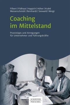 Coaching im Mittelstand (eBook, PDF) - Krahé, Wolfgang; Happich, Gudrun; Filbert, Wolfgang; Fildhaut, Birgitta; Weigt, Heinz-Jürgen; Messerschmidt, Jasmin; Reinhardt, Britta; Seewald, Cornelia; Höher, Friederike