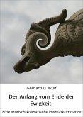 Der Anfang vom Ende der Ewigkeit. (eBook, ePUB)