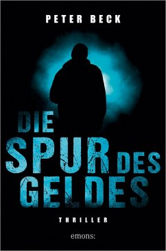 Die Spur des Geldes (eBook, ePUB) - Beck, Peter