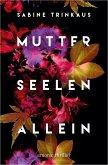 Mutter Seelen Allein (eBook, ePUB)