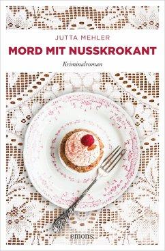 Mord mit Nusskrokant (eBook, ePUB) - Mehler, Jutta