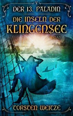 Die Inseln der Klingensee (eBook, ePUB) - Weitze, Torsten