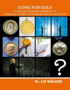 Going for Gold - Looking at the gender imbalance of recipients of major architectural awards and prizes (Wordcatcher History) (eBook, ePUB) - Walder, Dr Liz