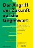 Der Angriff der Zukunft auf die Gegenwart (eBook, PDF)