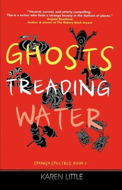 Ghosts Treading Water (Spanish Spectres, #3) (eBook, ePUB) - Little, Karen
