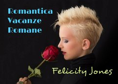 Romantica Vacanze Romane (amore) (eBook, ePUB) - Jones, Felicity