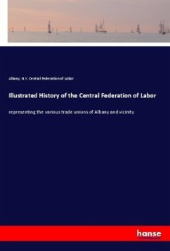 Illustrated History of the Central Federation of Labor