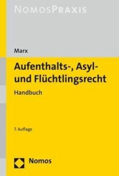 Aufenthalts-, Asyl- und Flüchtlingsrecht - Marx, Reinhard