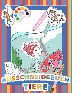 Mein tierisches Auschneidebuch und Bastelbuch für Kinder - Ausschneiden, Malen und Kleben - Schneiden lernen für Kinder - Auschneide-Buch und Malbuch in Einem