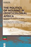 The Politics of Housing in (Post-)Colonial Africa