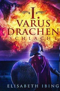 I. Varus Drachen Schlacht - Ibing, Elisabeth